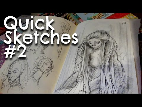QUICK SKETCHES #2