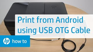 How To Print from Android to HP Printers Using a USB OTG Cable | HP Printers | HP