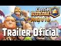 ¡CLASH ROYALE LA PELICULA! - Clash ROYALE Movie |Trailer (2017)