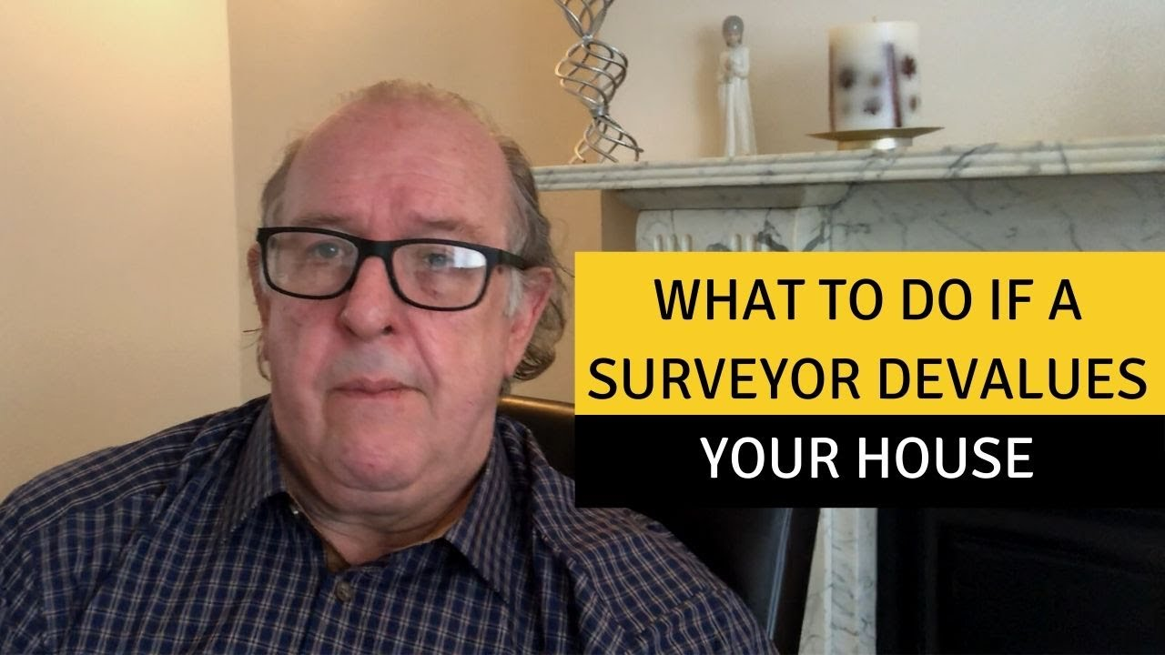 What to do if a surveyor devalues your house
