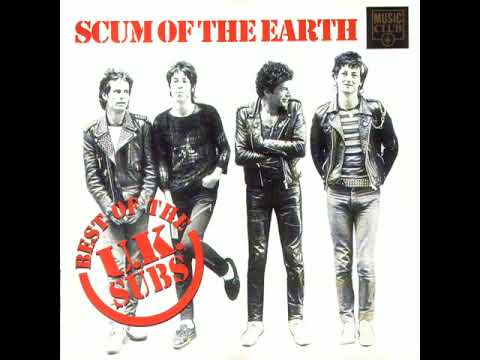 UK Subs - Scum Of The Earth(Best Of The UK Subs full 1993)