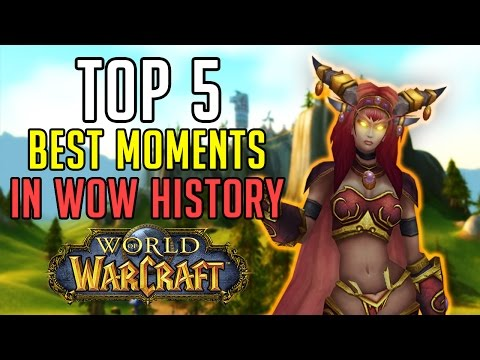Top 5 Best and Most Memorable Moments in World of Warcraft History