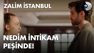 Nedim'in intikam planı Ceren ile başlıyor! - Zalim İstanbul 18. Bölüm