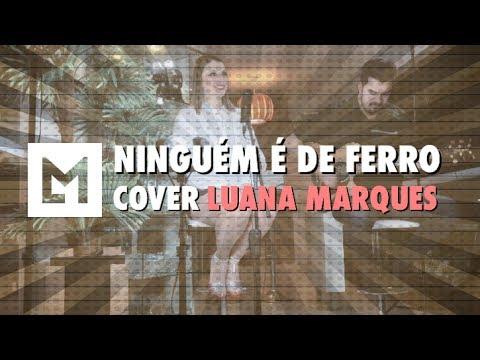 LUANA MARQUES -  NINGUÉM É DE FERRO Wesley Safadão feat. Marília Mendonça