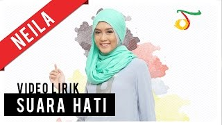 Neila - Suara Hati | Video Lirik