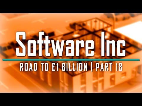 Software Inc: Road to £1 Billion - Part 18