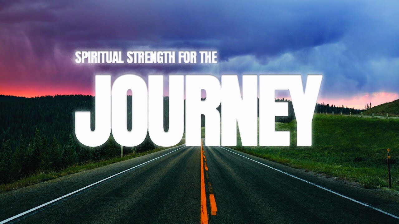 Spiritual Strength for the Journey