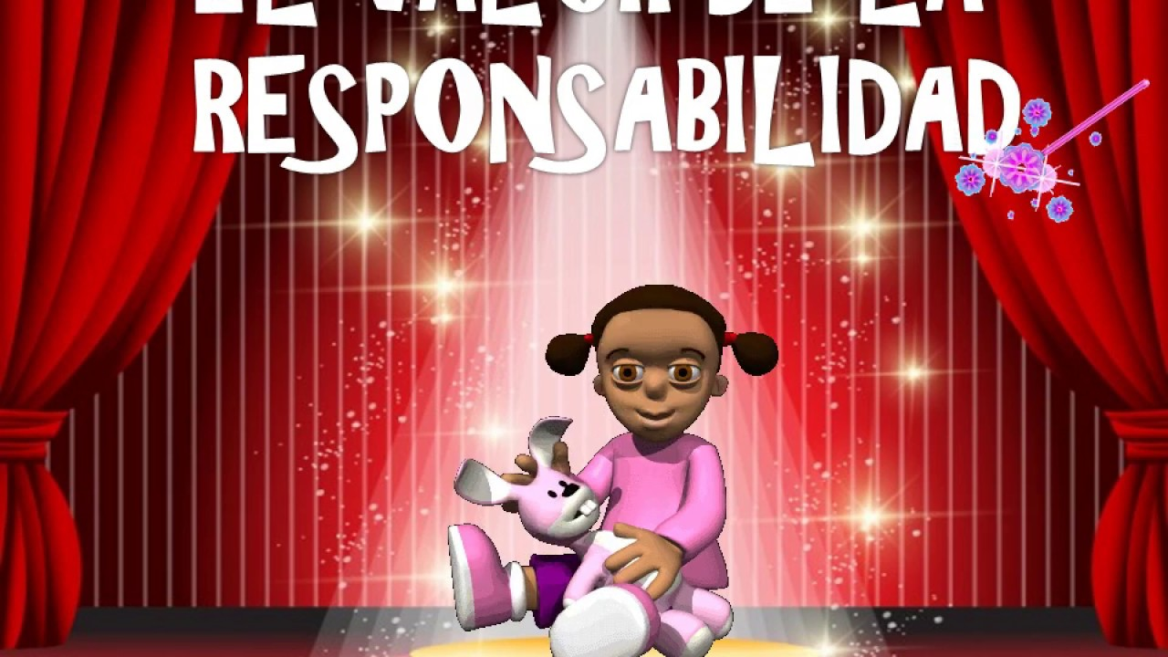 El Valor De La Responsabilidad Para Niños Youtube