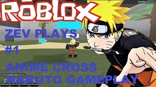 ZEV PLAYS: ROBLOX Anime Cross V0.7.5 PART 1 | NARUTO GAMEPLAY