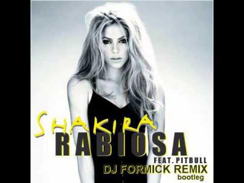 Shakira ft. Pitbull - Rabiosa (Dj Formick remix)