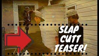Slap Cutt Teaser!!