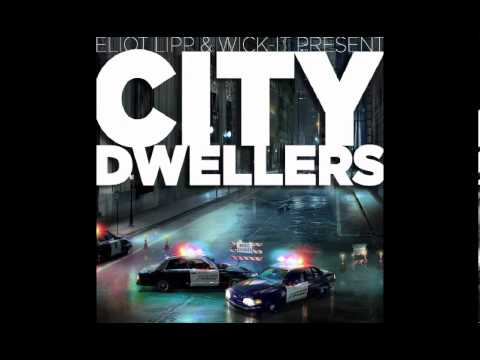 Eliot Lipp & Wick-It the Instigator - City Dwellers
