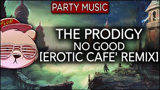 The Prodigy - No Good (Erotic Cafe