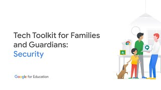 Tech Toolkit for Families and Guardians: Security
