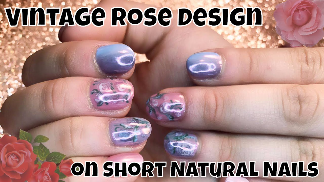 Vintage Rose Gel Polish Design On Short Natural Nails Youtube