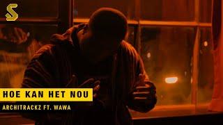 Architrackz - Hoe Kan Het Nou ft. WAWA (prod. Architrackz)