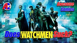 Does the Watchmen Movie Suck? - Awesome Comics