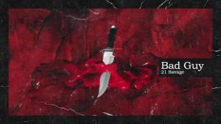 [2.57 MB] 21 Savage & Metro Boomin - Bad Guy (Official Audio)
