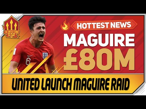 Maguire 80 Million Bid! Man Utd Transfer News
