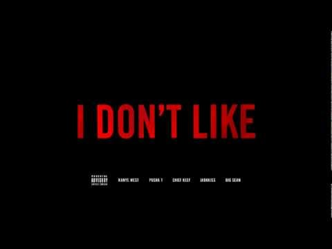 I Don't Like - G.O.O.D. Music (Kanye West, Pusha T, Chief Keef, Jadakiss & Big Sean)