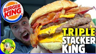 Burger King® | TRIPLE Stacker King™ Review 🥓🧀🥫| Peep THIS Out! 🍔👑