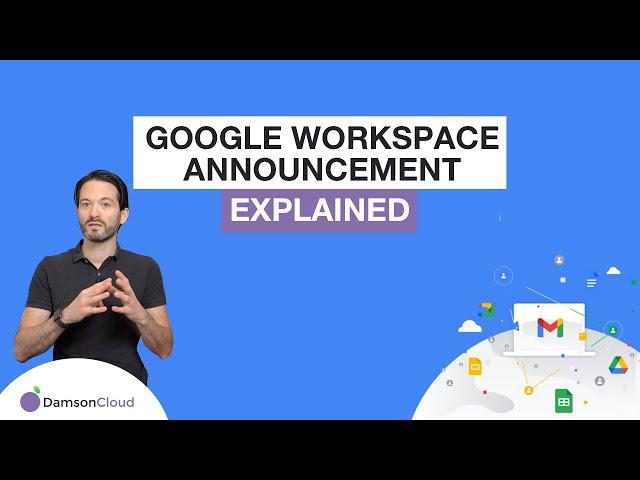 EXPLAINED: Google Workspace Announcement