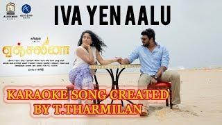 Iva Yen Aalu Song karaoke T Tharmilan