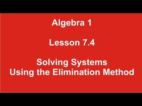 Algebra 1 Lesson 7.4 Solving Systems by the Elimination Method