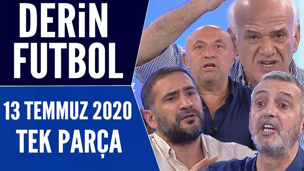 Derin Futbol 13 Temmuz 2020 Tek Parça