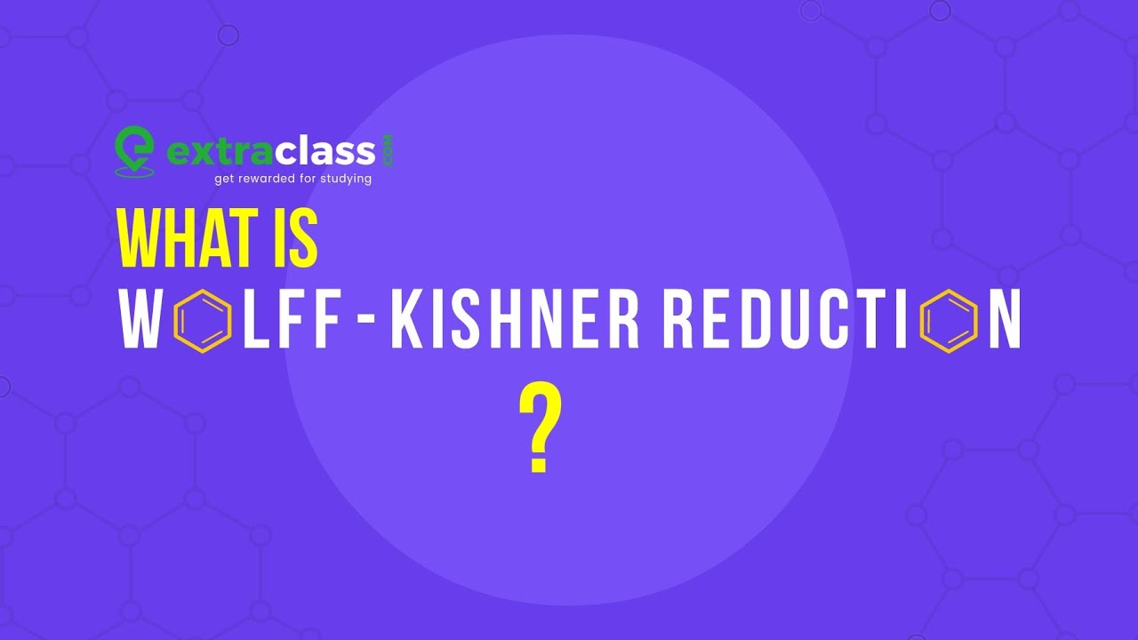 What is Wolff Kishner Reduction | Chemistry | Extraclass.com