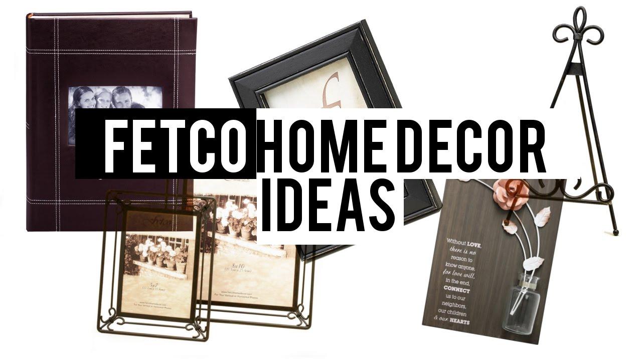 5 Fetco Home Decor Ideas Youtube