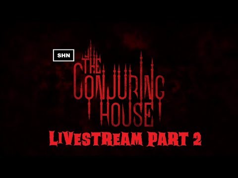 The Conjuring House | Livestream No Commentary First Playthrough Part 2