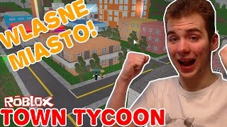 WE ASSUME OUR OWN CITY! | TOWN TYCOON | ROBLOX #121