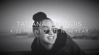 tatiana-manaois-kiss-me-into-the-new-year