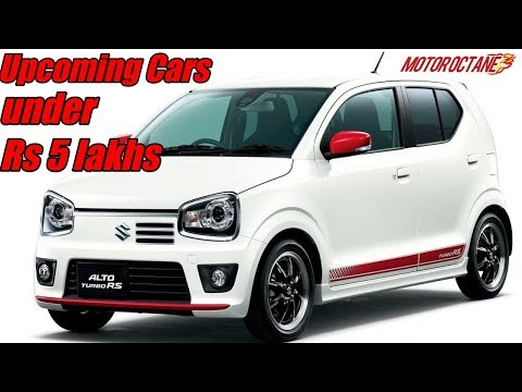 Upcoming Cars under Rs 5 lakhs in India in 2018-19   हिन्दी   MotorOctane