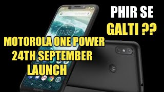 Motorola Moto One power Launching Date, Specs, Features & Price | Phir Se Galti