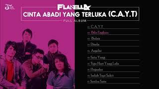 FLANELLA | CINTA ABADI YANG TERLUKA C.A.Y.T [FULL ALBUM]