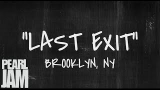 Last Exit - Live in Brooklyn, NY (10/19/2013) - Pearl Jam Bootleg