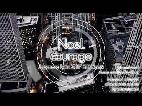 courage feat NoeL(Original Dance Pop Song 2017 Edit Remix)