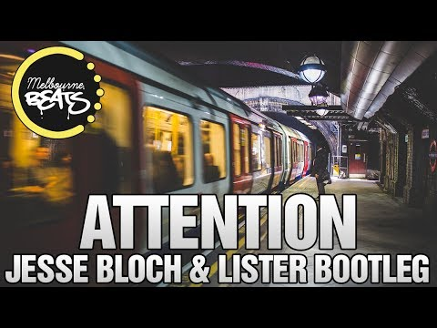 Charlie Puth - Attention (Jesse Bloch & Lister Bootleg)