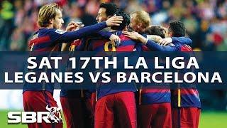 Leganes vs Barcelona | Sat 17th Sept | La Liga Match Predictions