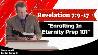 Enrolling In Eternity Prep 101 - Revelation 7:9-17