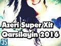 Azeri Super Hit - Qurd Qarsilayin 2016