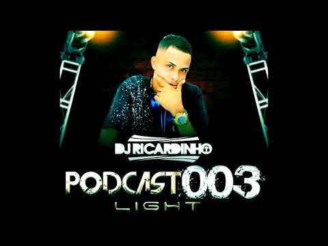 PODCAST 003 LIGTH DJ RICARDINHO DE CAXIAS