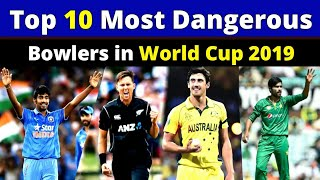 Top 10 Most Dangerous Bowlers in World Cup 2019