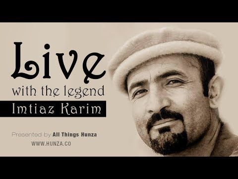 Live with Late Imtiaz Karim Flute Player from Hunza Gilgit-Baltistan