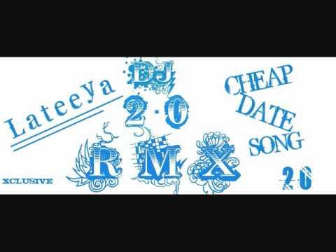 CHEAP DATE 2.0 RMX