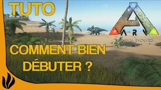 [TUTO FR] ARK: Survival Evolved - Comment bien débuter ?