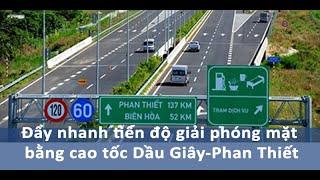 Day nhanh tien do giai phong mat bang cao toc Dau Giay Phan Thiet