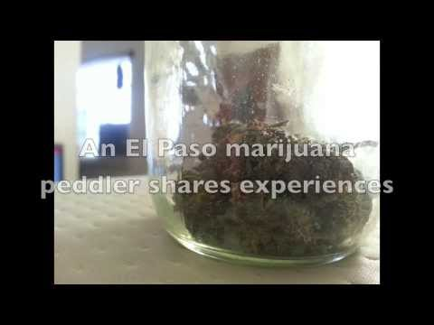 An El Paso marijuana peddler shares experiences